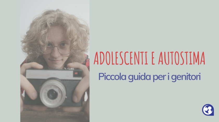 Adolescenti e autostima – Piccola guida per i genitori