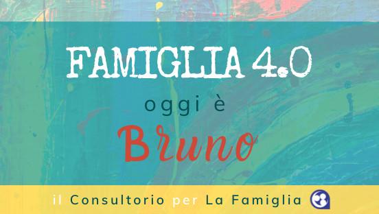 Oggi Famiglia 4.0 è Bruno