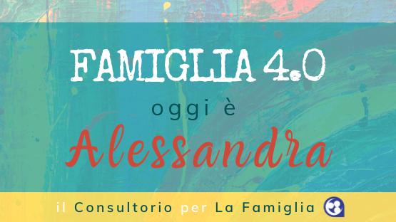 Oggi Famiglia 4.0 è Alessandra